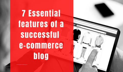 7 Essential features of a successful e-commerce blog