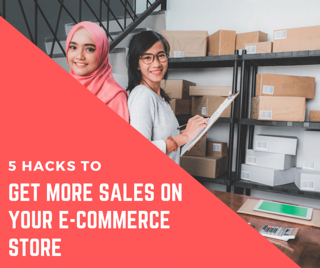 5 Hacks to get more sales on e-commerce website