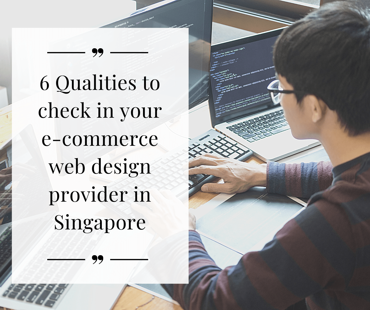 6 Qualities to check in your e-commerce web design provider in Singapore
