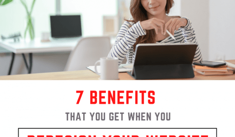 Get these 7 benefits when you redesign your website