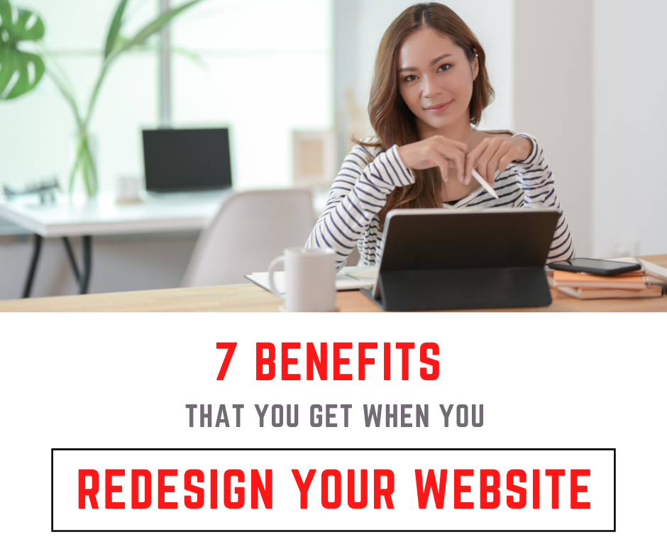 7 Benefits for you when you redesign your website