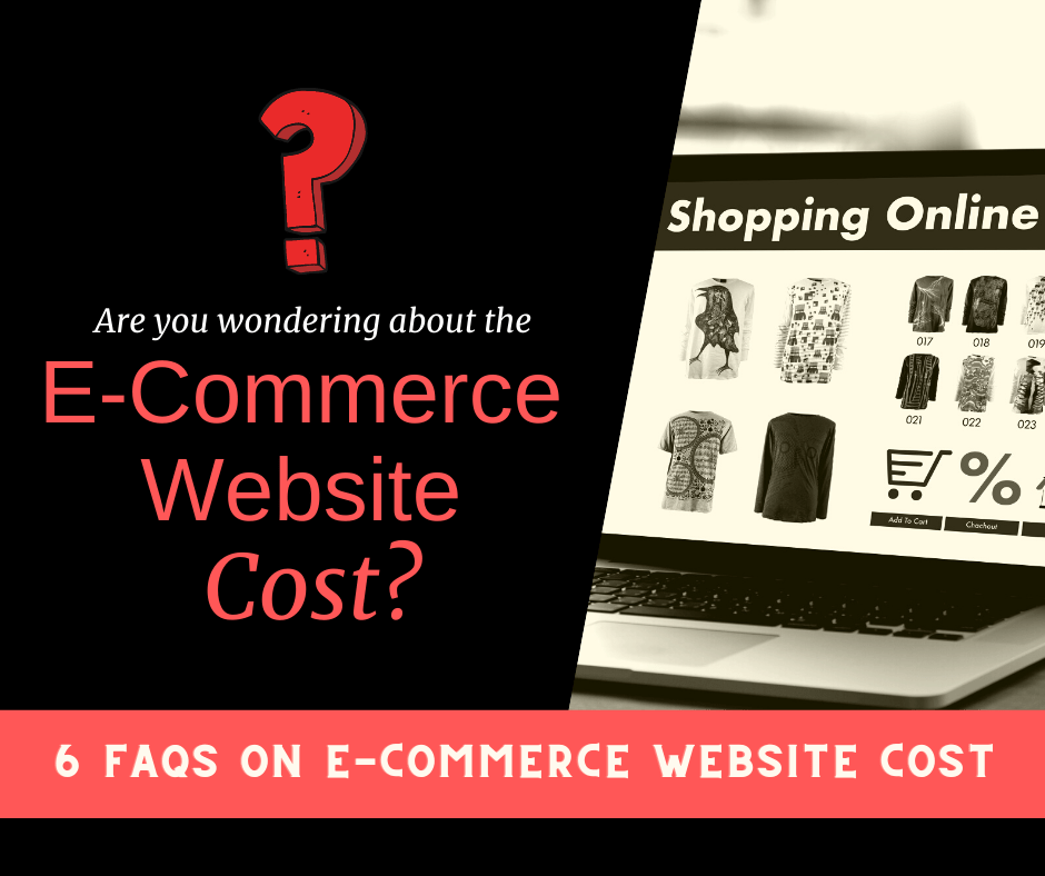 Are you wondering about the E-Commerce Website Cost