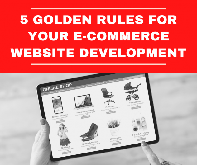 5 golden rules <a target='_blank' href='https://www.bhupeshkalra.com/services/ecommerce-web-design-singapore/'>ecommerce website development</a> singapore